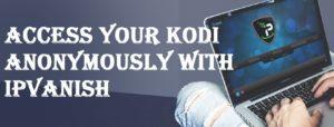 How do I get IPVanish on Kodi