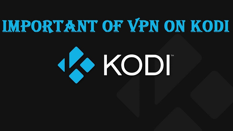 Important OF VPN On Kodi