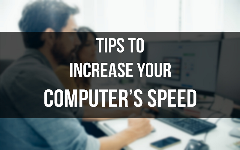 How to Boost or Increase your Computer Speed