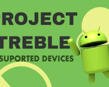 List Of All Project Treble Supported Devices