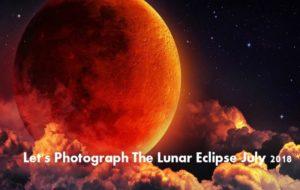 Photograph The Lunar Eclipse July 2018