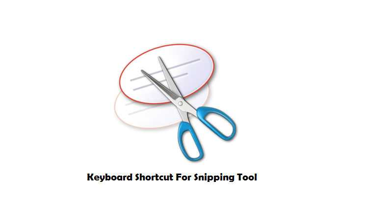 How to Create A Keyboard Shortcut For Snipping Tool In Windows 10/7