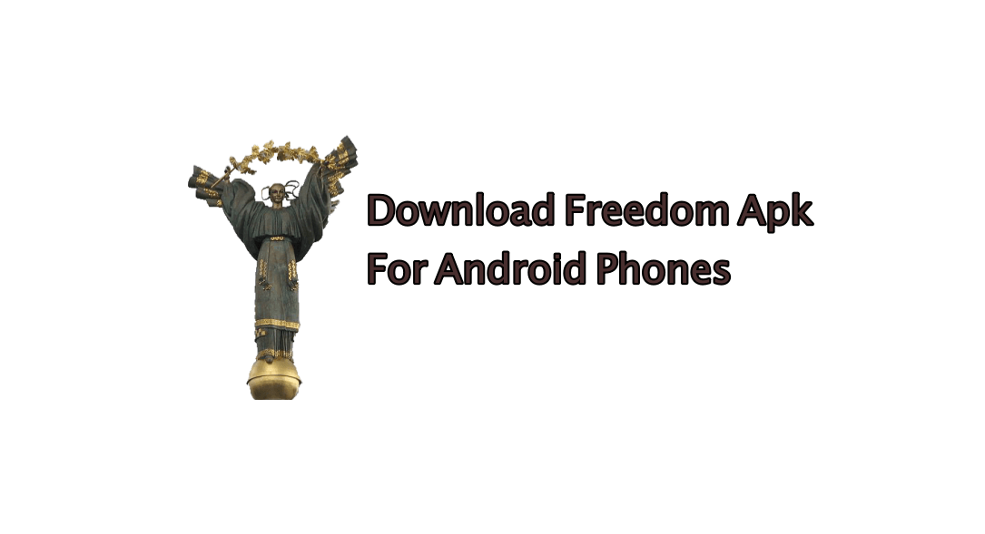 Freedom APK v2.0.9 On Android Phone