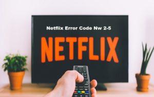 Netflix Error Code Nw 2-5