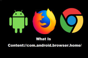 What is Content com android browser home